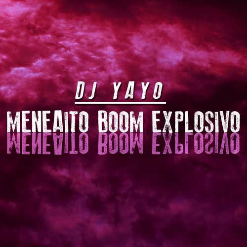 دانلود آهنگ خارجی Meneaito Boom Boom از DJ YAYO