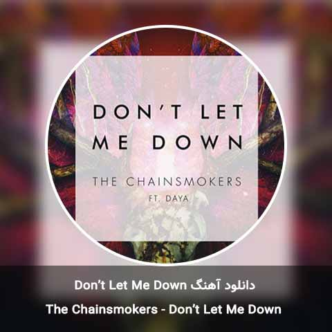 دانلود آهنگ Don't Let Me Down از The Chainsmokers